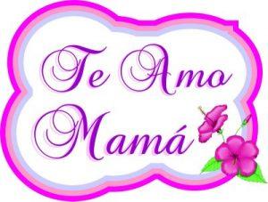 te-amo-mamá